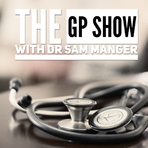 The GP Show with Dr Sam Manger